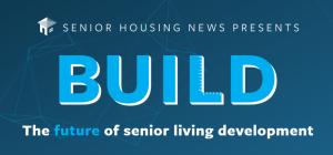 Build: The Future of Senior Living Development @ Venue SIX10